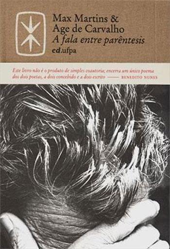 A Fala Entre Parentesis, livro de Max Martins, Age de Carvalho