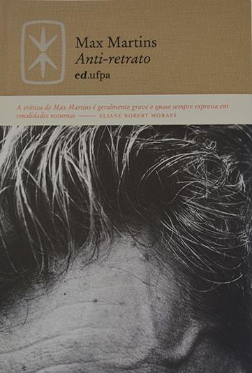 Anti-retrato, livro de Max Martins, Age de Carvalho (Org.)