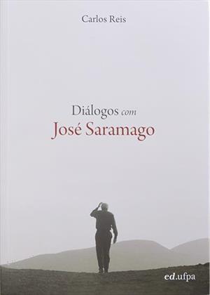 Diálogos com José Saramago, livro de Carlos Reis