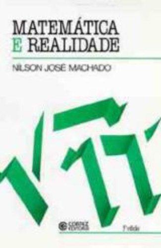 Matematica E Realidade, livro de Nilson Jose Machado