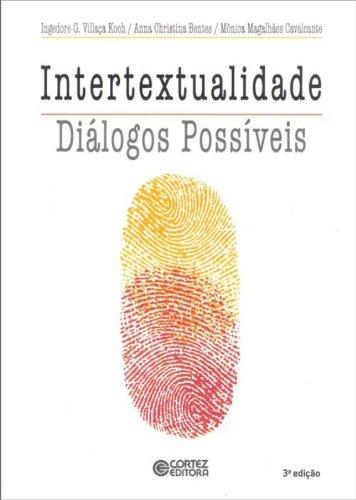 Intertextualidade - diálogos possíveis, livro de Anna Christina Bentes, Ingedore Villaça Koch e Mônica Magalhães Cavalcante