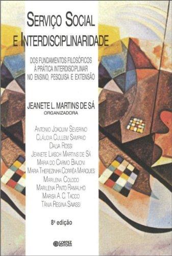 Serviço Social e interdisciplinaridade - dos fundamentos filosóficos à pratica interdisciplinar no e, livro de SA, JEANETE LIASCH MARTINS DE