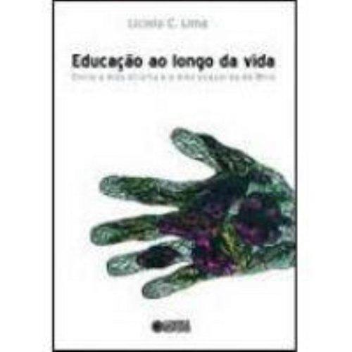 Educação ao longo da vida - entre a mão direita e a mão esquerda de Miró, livro de Licino C. Lima