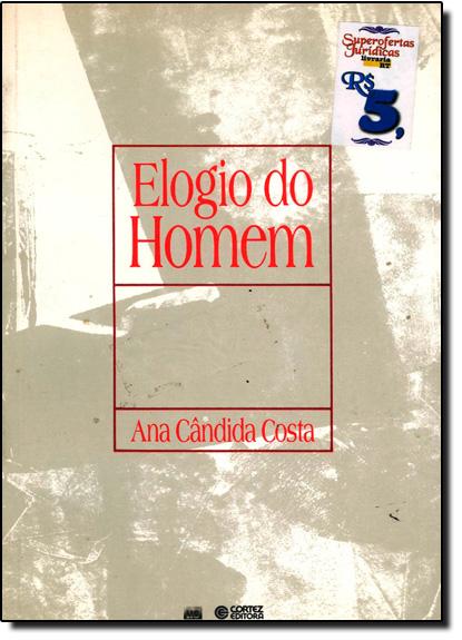 Elogio do Homem, livro de Ana Candida Costa