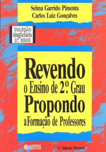 Revendo o ensino de 2º grau propondo a formação de professores, livro de Selma Garrido Pimenta e Carlos Luiz Gonçalves