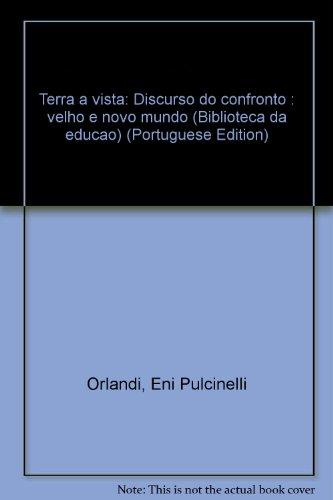 Terra A Vista - Discurso Do Confronto - Velho E Novo Mundo, livro de Eni Puccinelli Orlandi