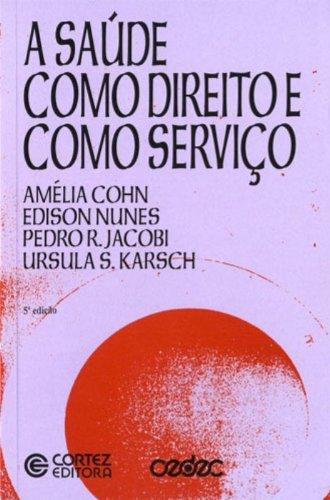 A Saúde Como Direito E Como Serviço, livro de Amelia Cohn