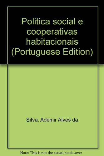 Politica Social E Cooperativas Habitacionais, livro de Ademir Silva