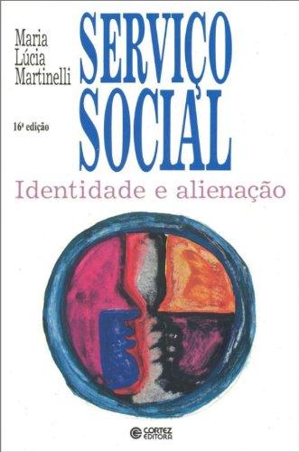 Serviço Social - identidade e alienação, livro de Maria Lúcia Martinelli