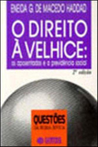 O Direito A Velhice - Volume 10, livro de Eneida Gonçalves