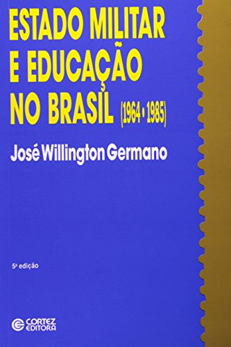 Estado Militar e Educação no Brasil. 1964-1985, livro de José Willington Germano