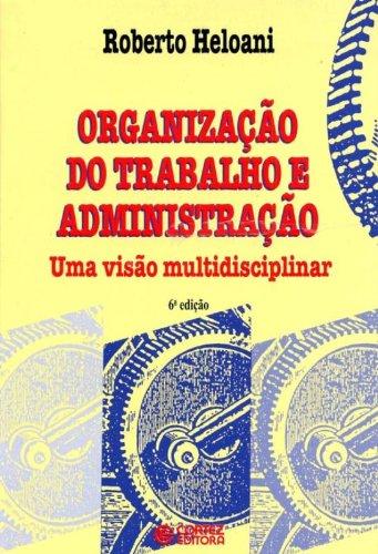 Organização do Trabalho e Administração, livro de Roberto Heloani
