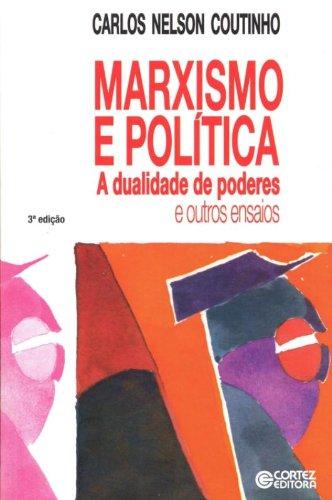 Marxismo e Política. A Dualidade de Poderes e Outros Ensaios, livro de Carlos Nelson Coutinho