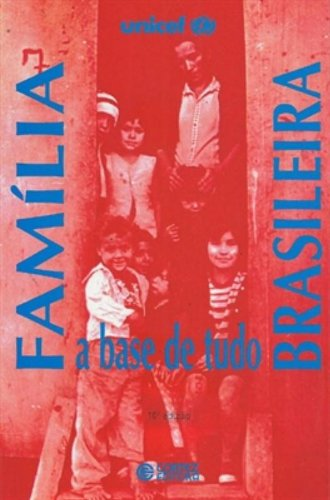Família brasileira - a base de tudo, livro de Sílvio M. Kaloustian e Sílvio M. Kaloustian