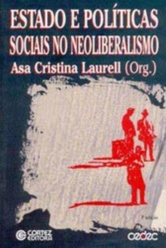 Estado e Políticas Sociais no Neoliberalismo, livro de Asa Cristina Laurell