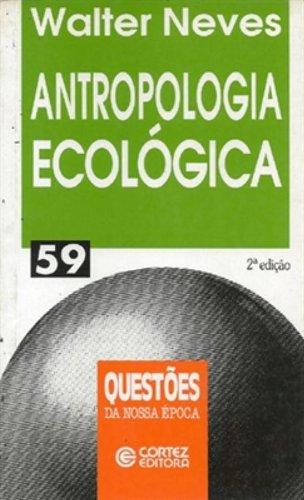Antropologia Ecologica, livro de Walter Neves