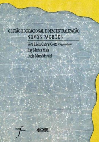 Gestão Educacional e Descentralização. Novos Padrões, livro de Vera Lúcia Cabral Costa