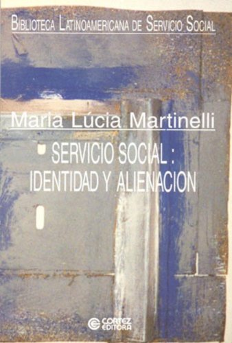 Servicio Social. Identidad y Alienación, livro de Maria Lúcia Martinelli