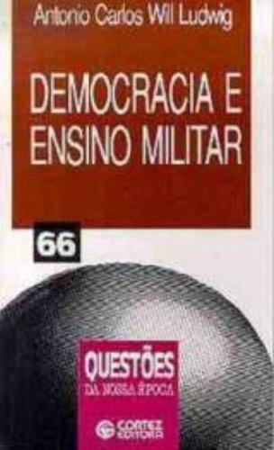 Democracia E Ensino Militar 66, livro de Antonio Carlos Will Ludwig