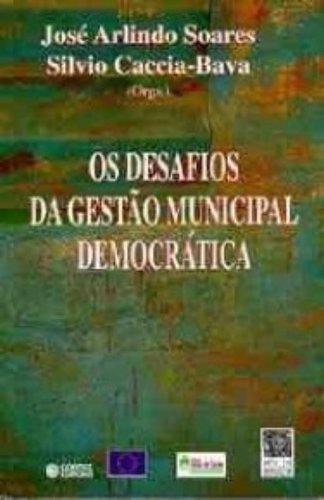 Os Desafios da Gestão Municipal Democrática, livro de José Arlindo Soares
