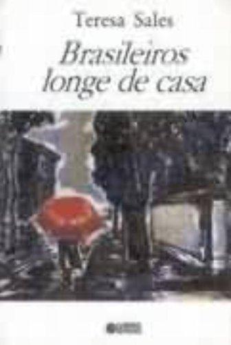 Brasileiros Longe De Casa, livro de Teresa Sales