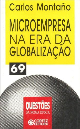 Microempresa Na Era Da Globalizacao, livro de Carlos Montano