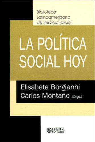 Política Social hoy, La, livro de Carlos Montaño e Elisabete borgianni