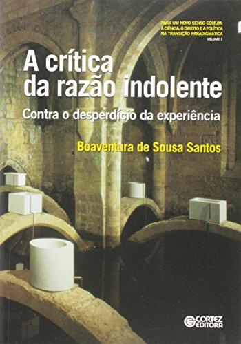 Crítica da razão indolente, A - contra o desperdício da experiência, livro de Boaventura de Sousa Santos
