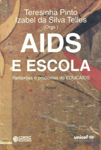 Aids E Escola - Reflexoes E Propostas Do Educaids, livro de Teresinha^Telles, Izabel Da Silva Pinto