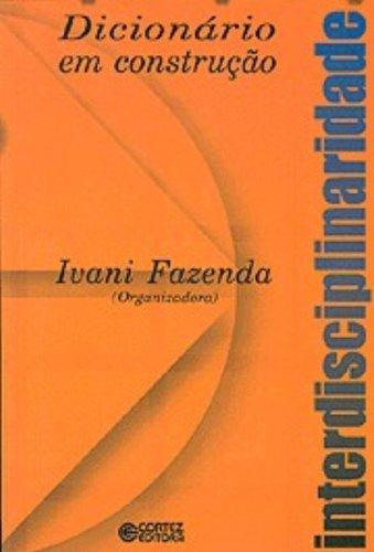 Dicionario Construcao - Interdisciplinar, livro de Ivani Catarina Arantes Fazenda