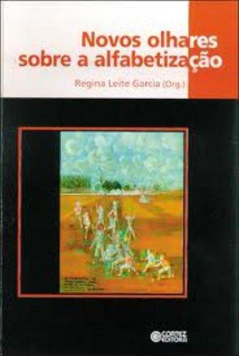 Novos olhares sobre a alfabetização, livro de Regina Leite Garcia