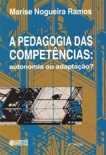 Pedagogia das competências, A - autonomia ou adaptação?, livro de Marise Nogueira Ramos