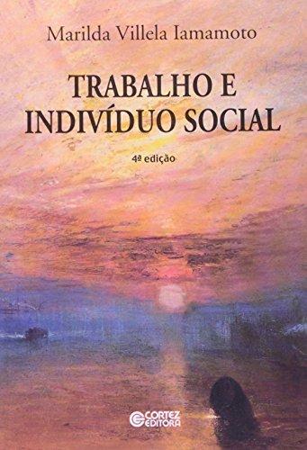 Trabalho e indivíduo social, livro de Marilda Villela Iamamoto