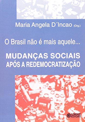 O Brasil não É Mais Aquele. Mudanças Sociais Após a Redemocratização, livro de Maria Angela D
