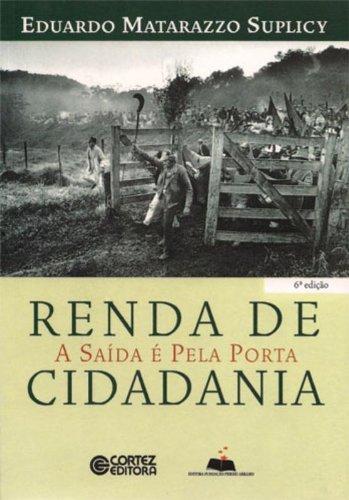 RENDA DE CIDADANIA - A SAIDA E PELA PORTA - 5 ED., livro de SUPLICY, EDUARDO MATARAZZO