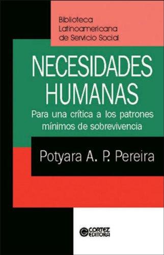 Necesidades humanas - para una crítica a los patrones mínimos de sobrevivencia, livro de Potyara Amazoneida P. Pereira