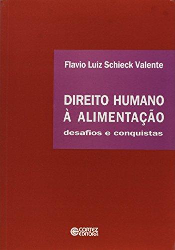 Direito Humano A Alimentacao - Desafios E Conquistas, livro de Flavio Luiz S. Valente