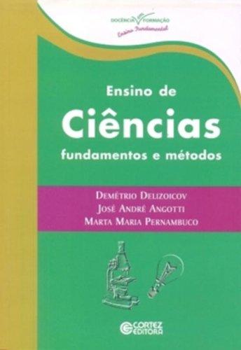 Ensino de Ciências. Fundamentos e Métodos, livro de Demétrio Delizoicov