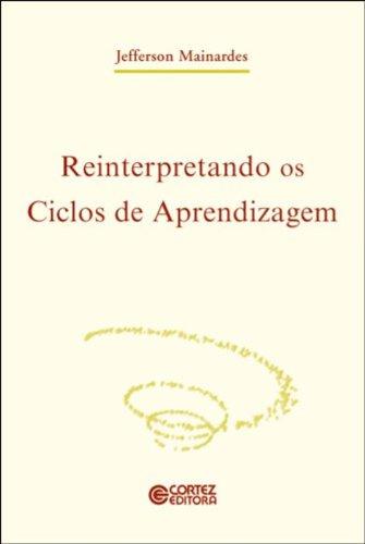 Reinterpretando os ciclos de aprendizagem, livro de MAINARDES, JEFFERSON