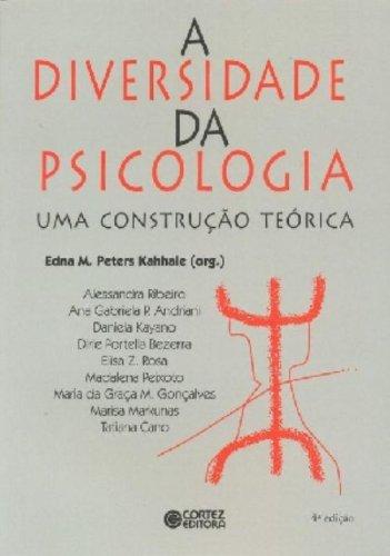 A Diversidade da Psicologia. Uma Construção Teórica, livro de Edna M. Peters Kahhale