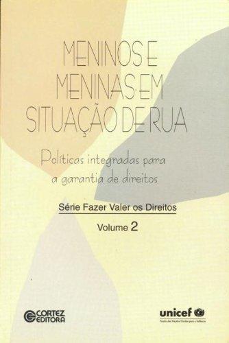 Meninos e meninas em situação de rua - políticas integradas para a garantia de direitos, livro de Vários autores e Vários autores
