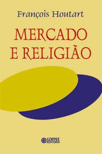 Mercado e Religião, livro de François Houtart