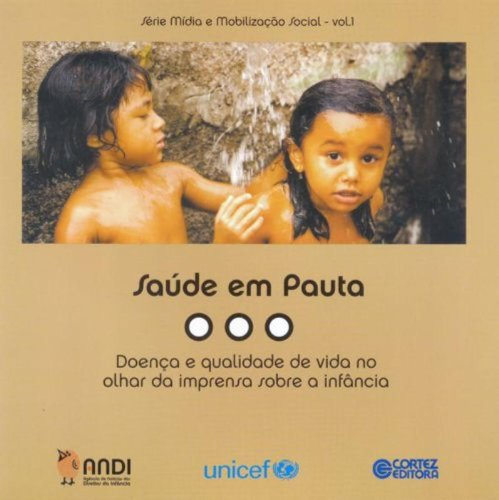 Saúde em Pauta. Doença e Qualidade de Vida no Olhar da Imprensa Sobre a Infância, livro de Veet Vivarta