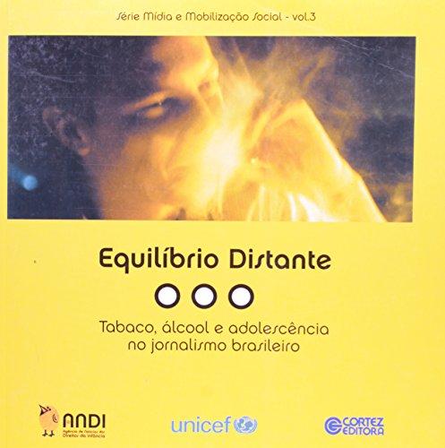 Equilíbrio Distante. Tabaco, Álcool e Adolescência no Jornalismo Brasileiro, livro de Veet Vivarta