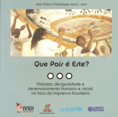 Que País É Este? Pobreza, Desigualdade e Desenvolvimento Humano e Social no Foco da Imprensa Brasileira, livro de Veet Vivarta