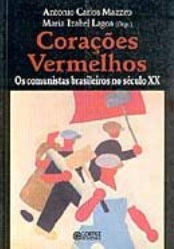 Corações Vermelhos. Os Comunistas Brasileiros no Século XX, livro de Antonio Carlos Mazzeo