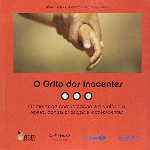 Grito dos Inocentes. Os Meios de Comunicação e a Violência Sexual Contra Crianças e Adolescentes, livro de Veet Vivarta