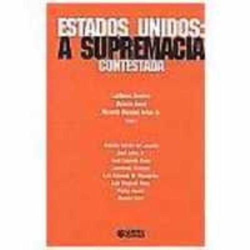 Estados Unidos. A Supremacia Contestada, livro de Ladislau Dowbor