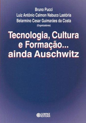 Tecnologia, Cultura e Formação...Ainda Auschwitz, livro de Belarmino Cesar Guimarães da Costa