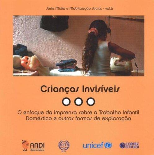 Crianças invisíveis - o enfoque da imprensa sobre o trabalho infantil doméstico e outras formas de e, livro de Veet Vivarta